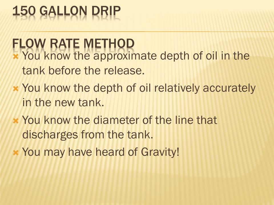  You know the approximate depth of oil in the tank before the release.
