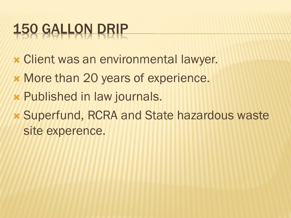  Client was an environmental lawyer.  More than 20 years of experience.