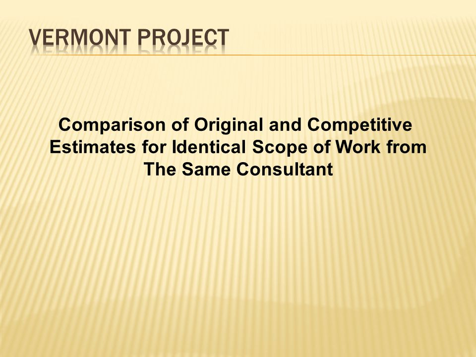 Comparison of Original and Competitive Estimates for Identical Scope of Work from The Same Consultant