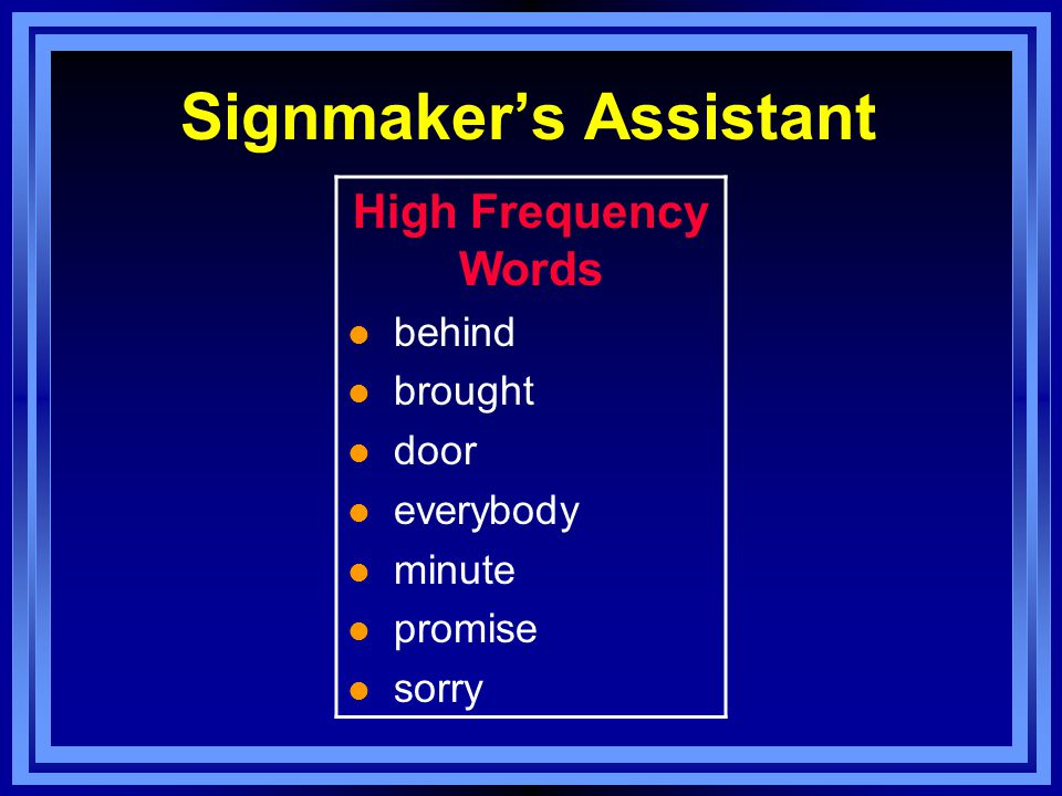 Signmaker's Assistant High Frequency Words l behind l brought l door l everybody l minute l promise l sorry