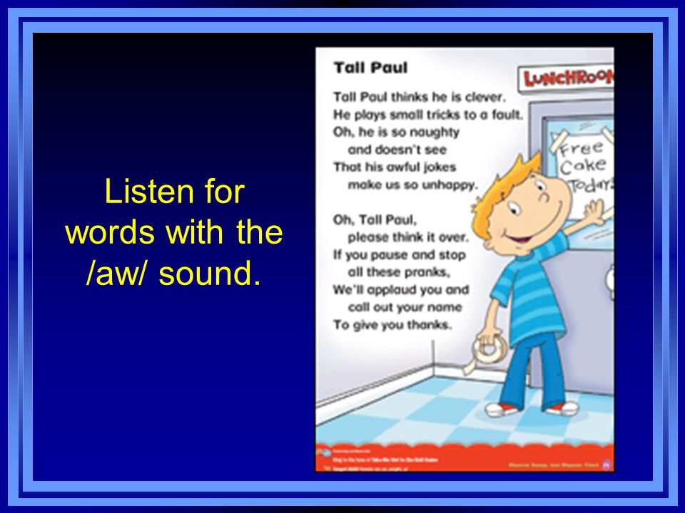 Listen for words with the /aw/ sound.