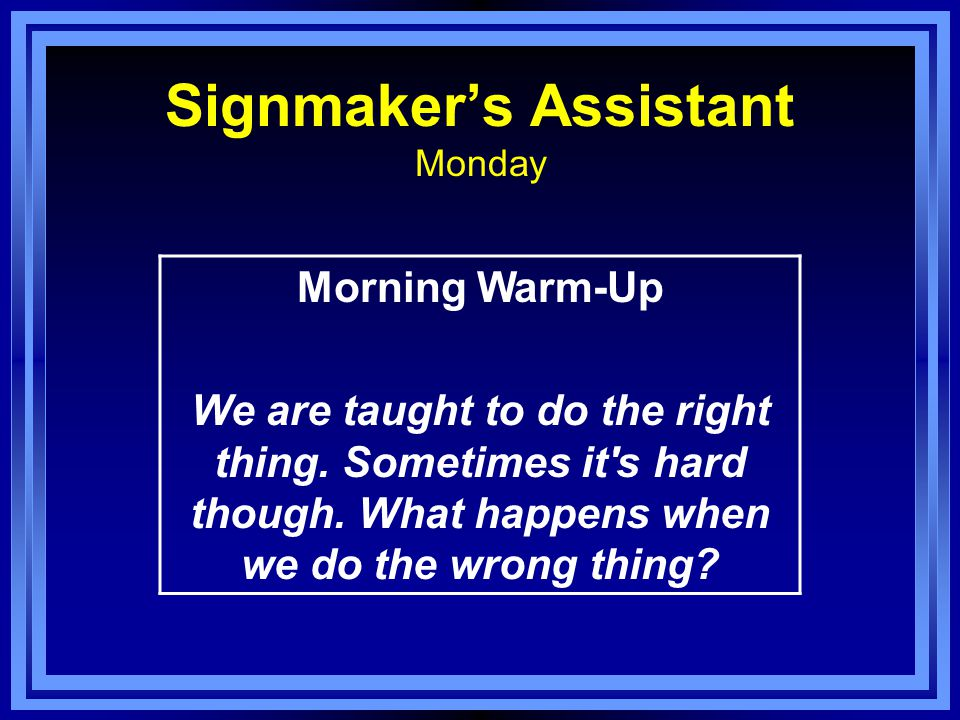 Signmaker's Assistant Friday Journal Topic Write about an unusual sign.