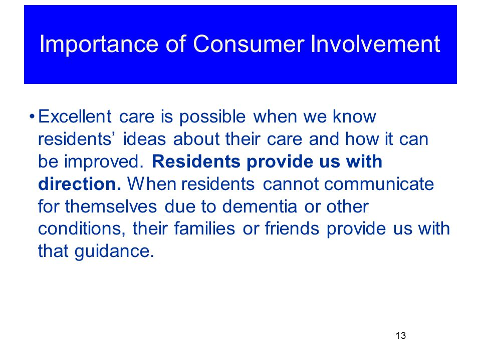 Excellent care is possible when we know residents' ideas about their care and how it can be improved.
