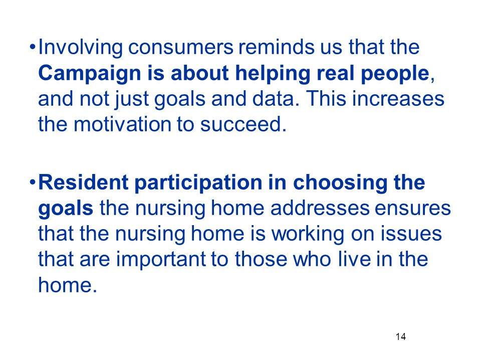 Involving consumers reminds us that the Campaign is about helping real people, and not just goals and data.