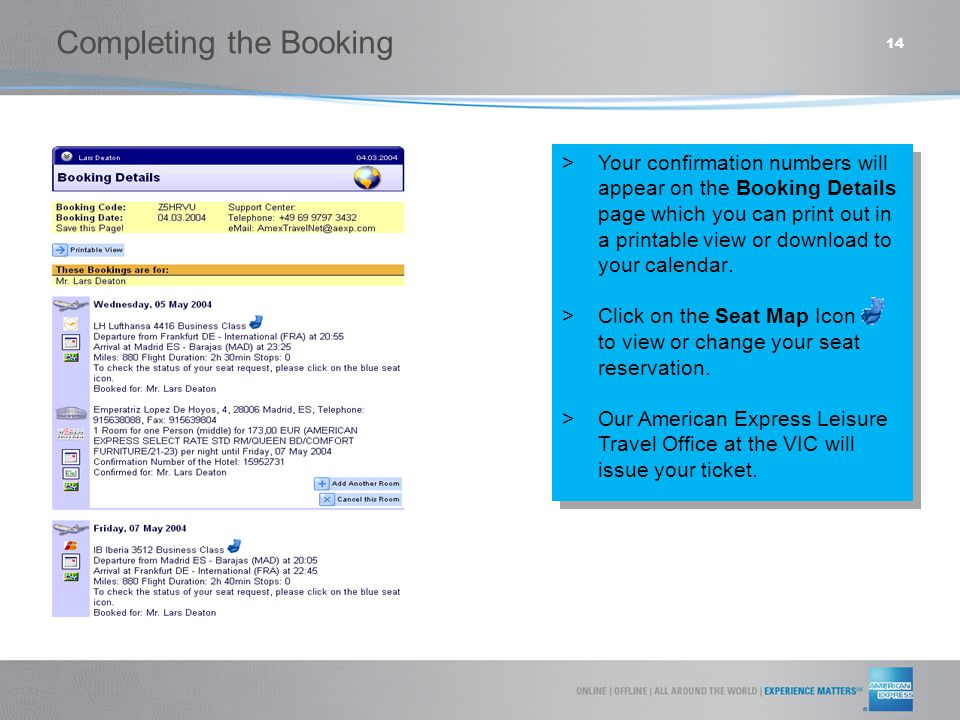 14  Your confirmation numbers will appear on the Booking Details page which you can print out in a printable view or download to your calendar.