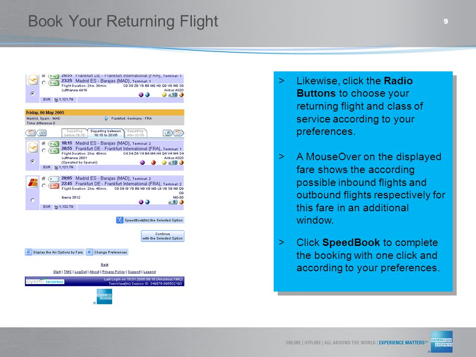 9  Likewise, click the Radio Buttons to choose your returning flight and class of service according to your preferences.