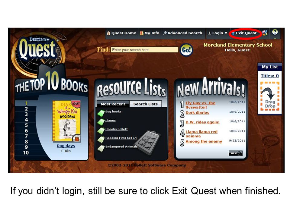 If you didn't login, still be sure to click Exit Quest when finished.