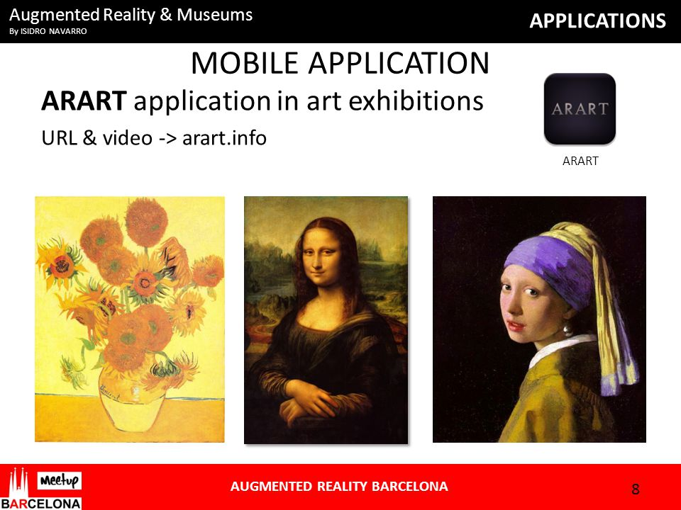 Augmented Reality & Museums By ISIDRO NAVARRO AUGMENTED REALITY BARCELONA APPLICATIONS FUTURE OF AR & MUSEUMS VISITORS – immersive experiences TECHNOLOGY - HCI, AR, MR, VR, Touchscreen surfaces, … ART – accesibility to contents, social sharing ARTISTS – new possibilities, AR art 9 THE WALL - Cleveland Museum of Art