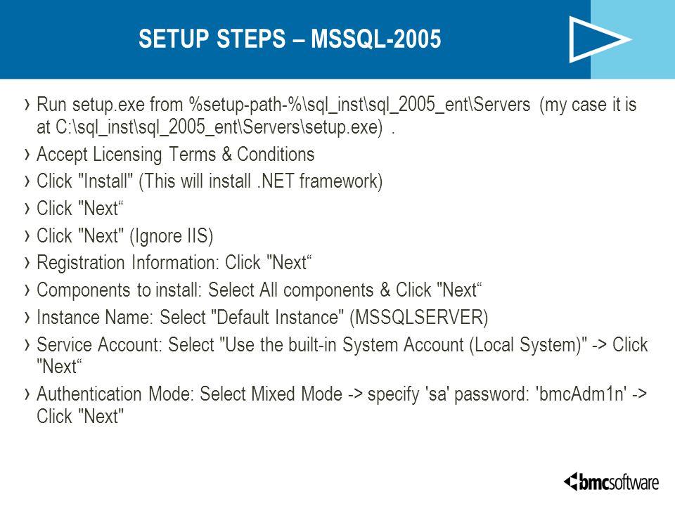 SETUP STEPS – MSSQL-2005 › Run setup.exe from %setup-path-%\sql_inst\sql_2005_ent\Servers (my case it is at C:\sql_inst\sql_2005_ent\Servers\setup.exe