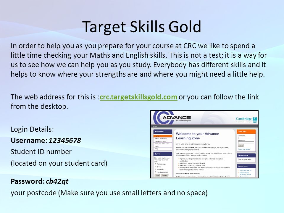Target Skills Gold In order to help you as you prepare for your course at CRC we like to spend a little time checking your Maths and English skills.