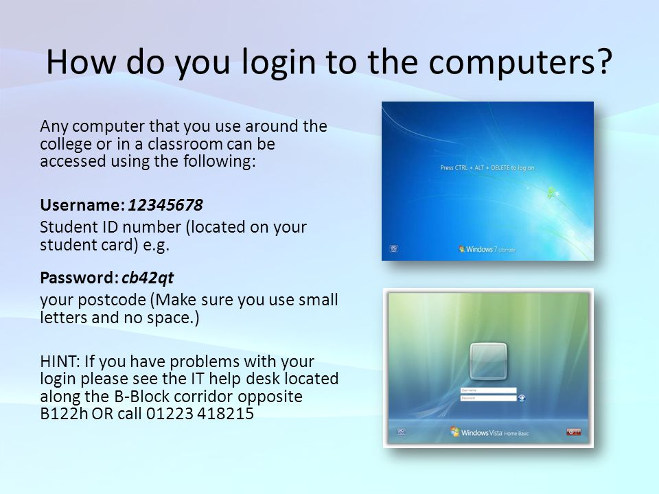 How do you login to the computers.
