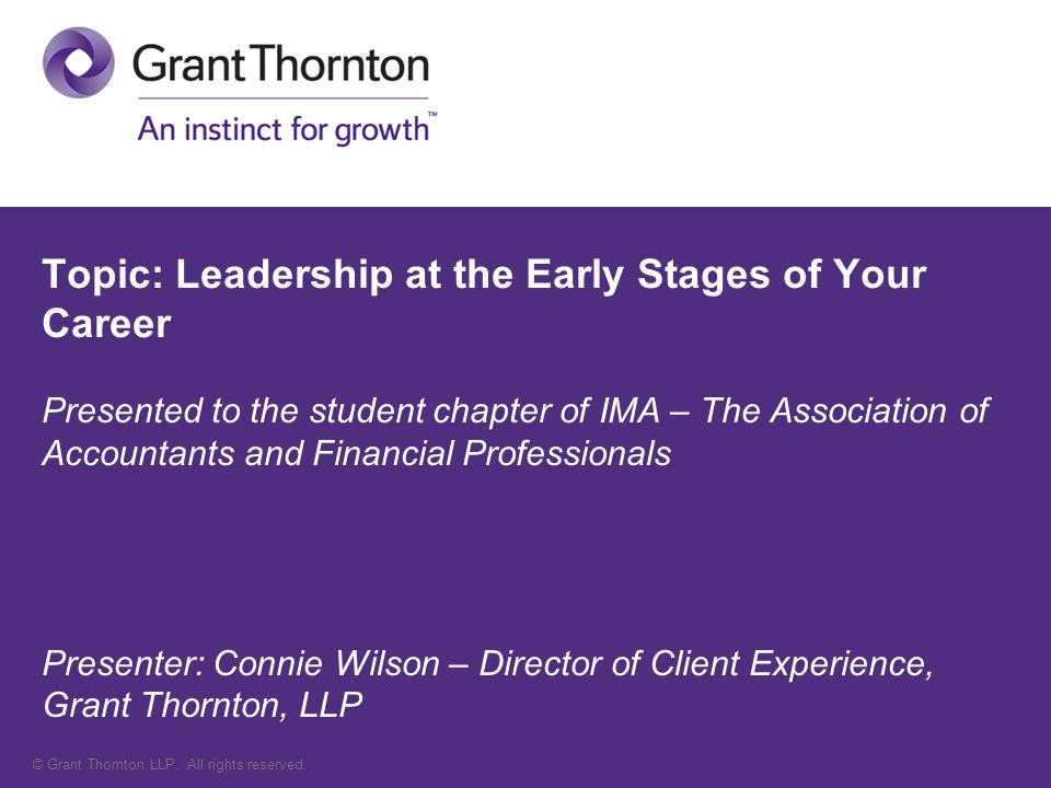 © Grant Thornton LLP.All rights reserved. Ten tips to help you stand out from the crowd.