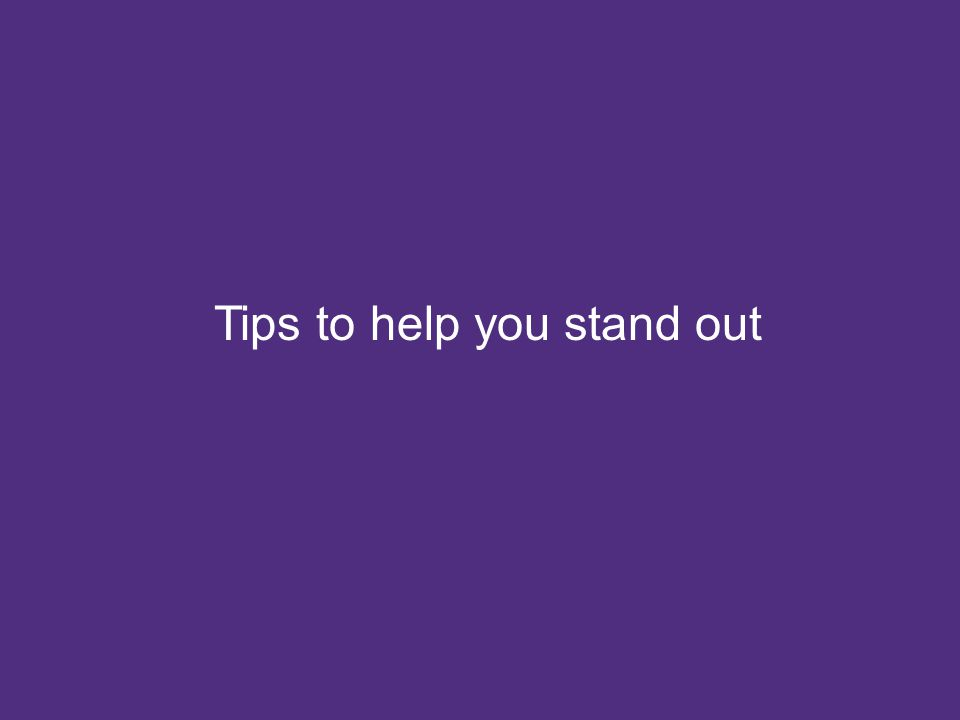 © Grant Thornton LLP. All rights reserved. Tips to help you stand out