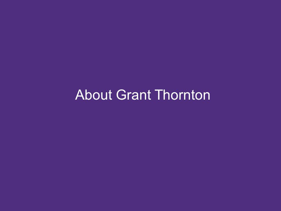 © Grant Thornton LLP. All rights reserved. About Grant Thornton