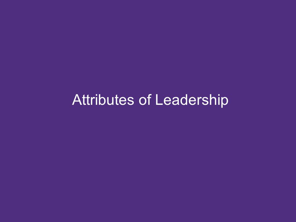 © Grant Thornton LLP. All rights reserved. Attributes of Leadership at an Executive Level