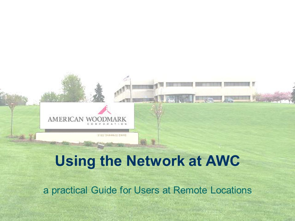 Using the Network at AWC a practical Guide for Users at Remote Locations