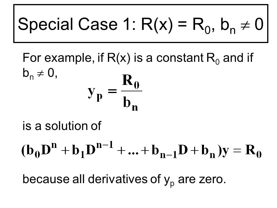 Special Case 2: R(x) = R 0, b n = 0 Suppose that b n = 0.