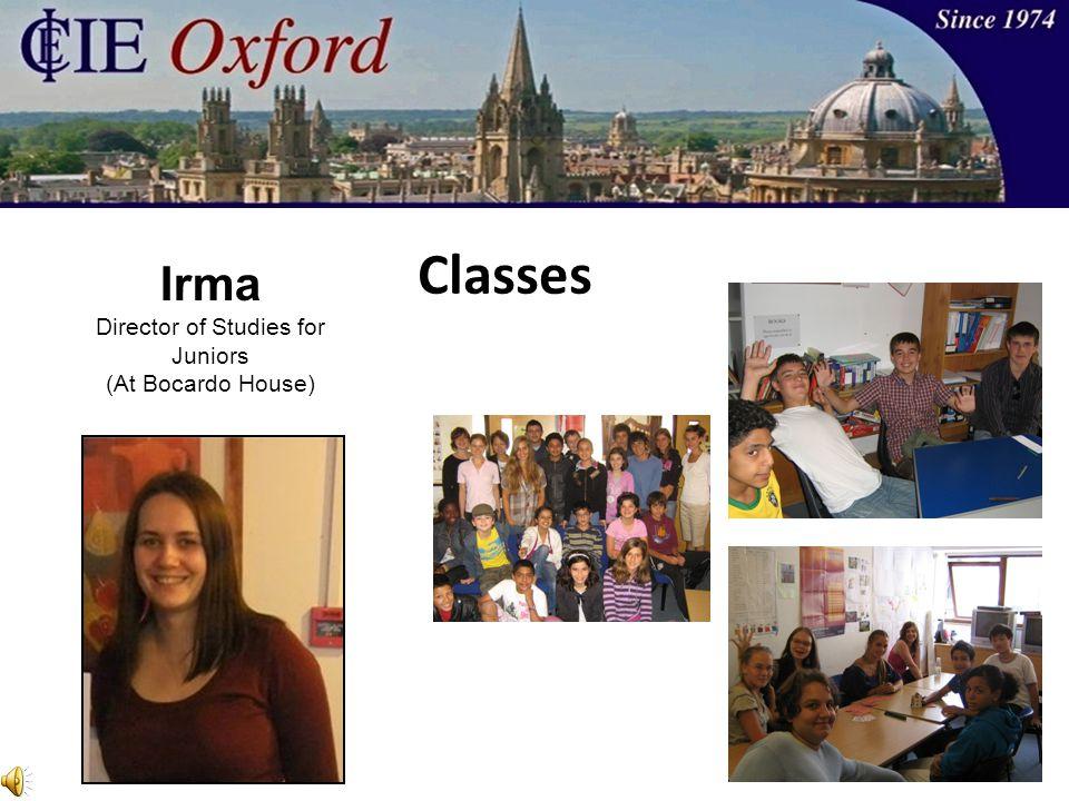 Classes Irma Director of Studies for Juniors (At Bocardo House)