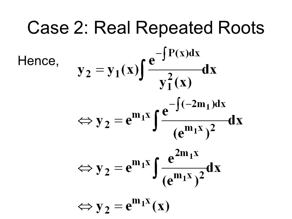 Case 2: Real Repeated Roots The general solution is then