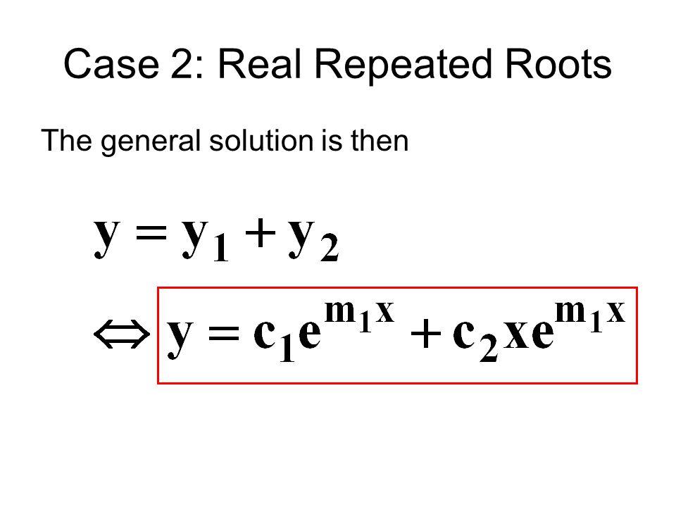Example Find the general solution of y'' + 8y' + 16y = 0