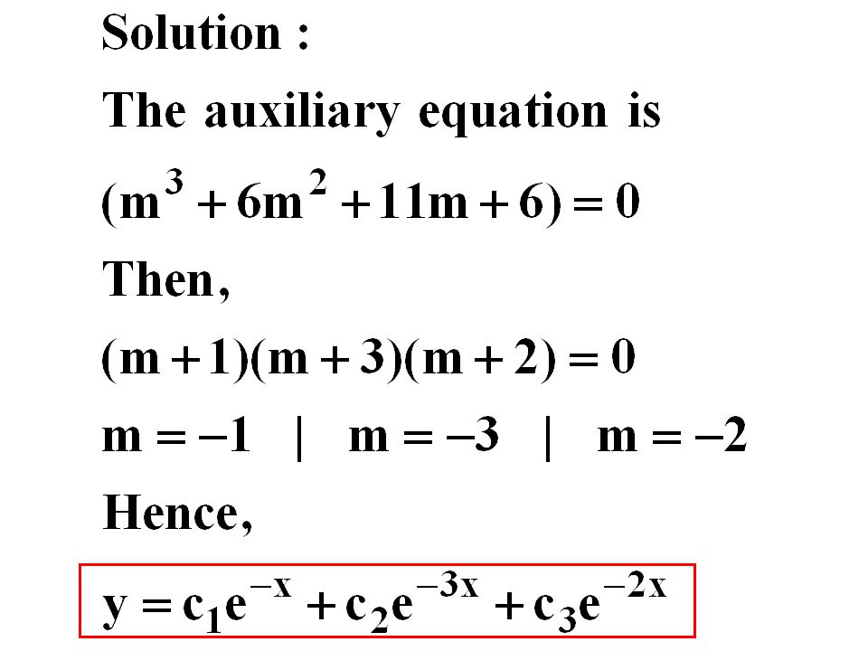 Higher-Order (n>2) Equations: Repeated Real Roots Consider the case where the auxiliary equation has repeated roots.