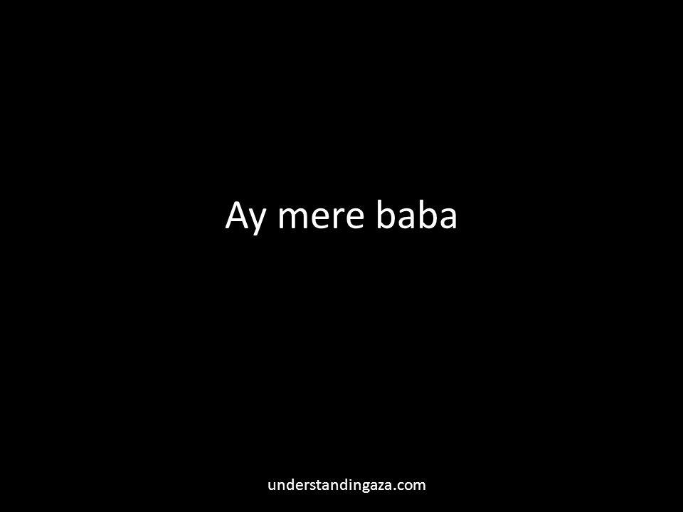 Ay mere baba understandingaza.com