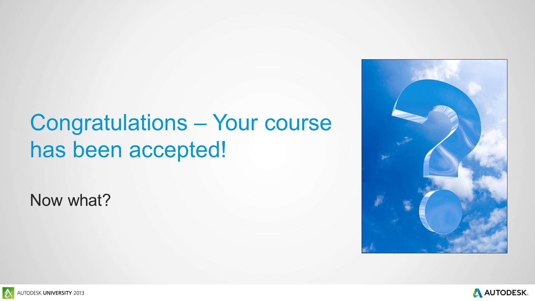 Congratulations – Your course has been accepted! Now what