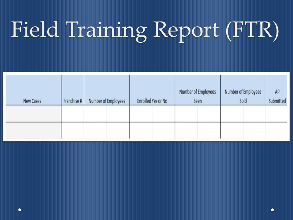 Field Training Report (FTR)