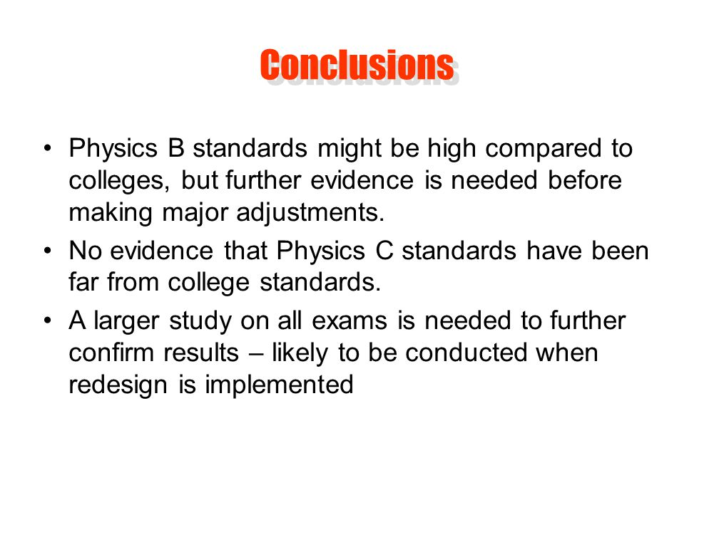 Physics B standards might be high compared to colleges, but further evidence is needed before making major adjustments.
