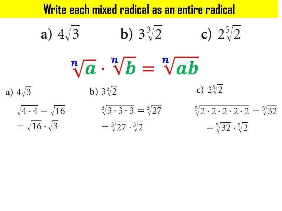 Write each mixed radical as an entire radical
