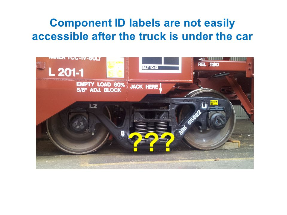 Component ID labels are not easily accessible after the truck is under the car