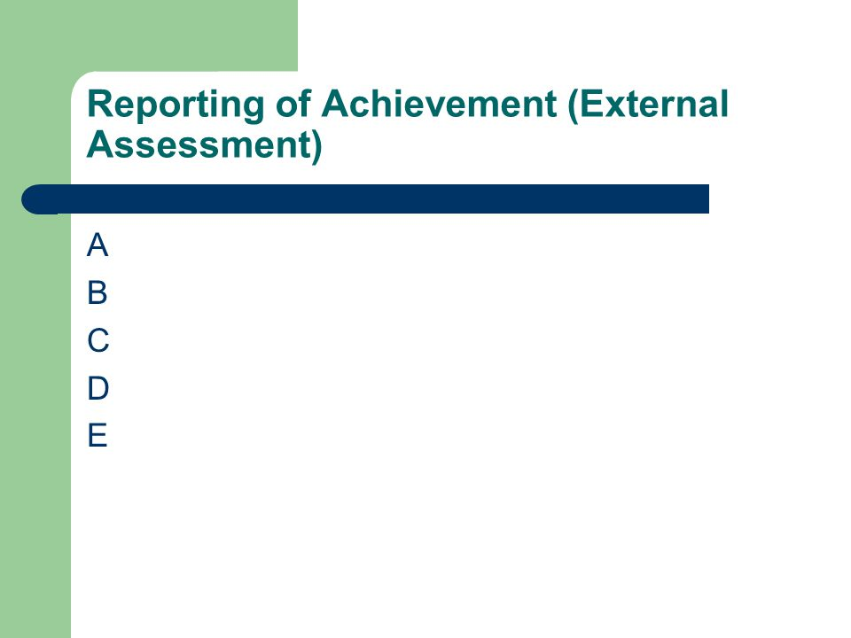 Reporting of Achievement (External Assessment) ABCDEABCDE