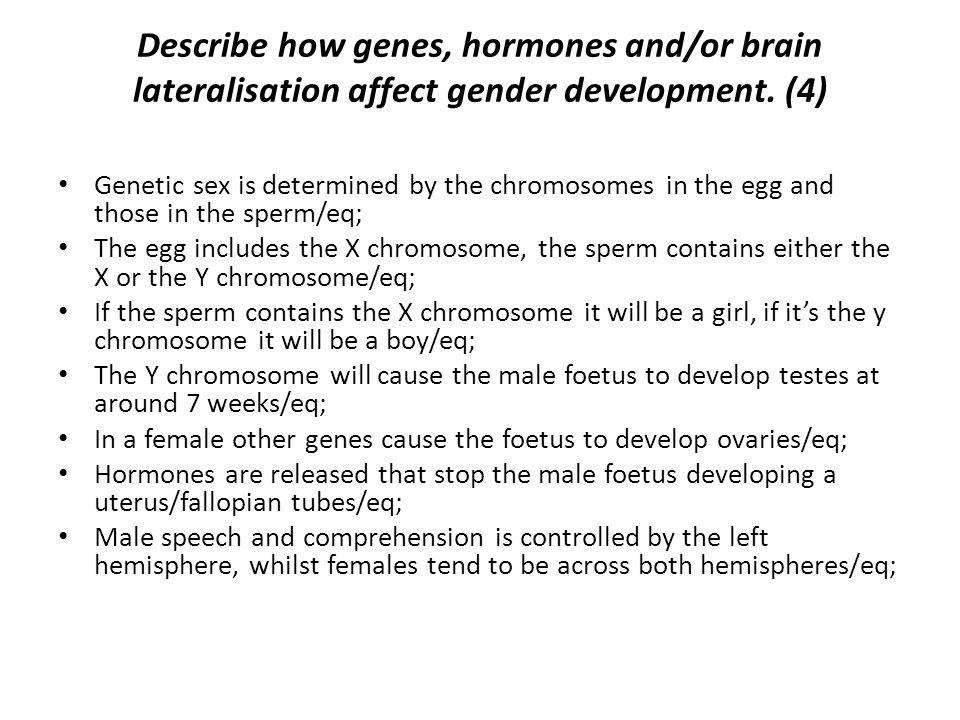 June 2009 18 b) Evaluate the biological explanation for gender.