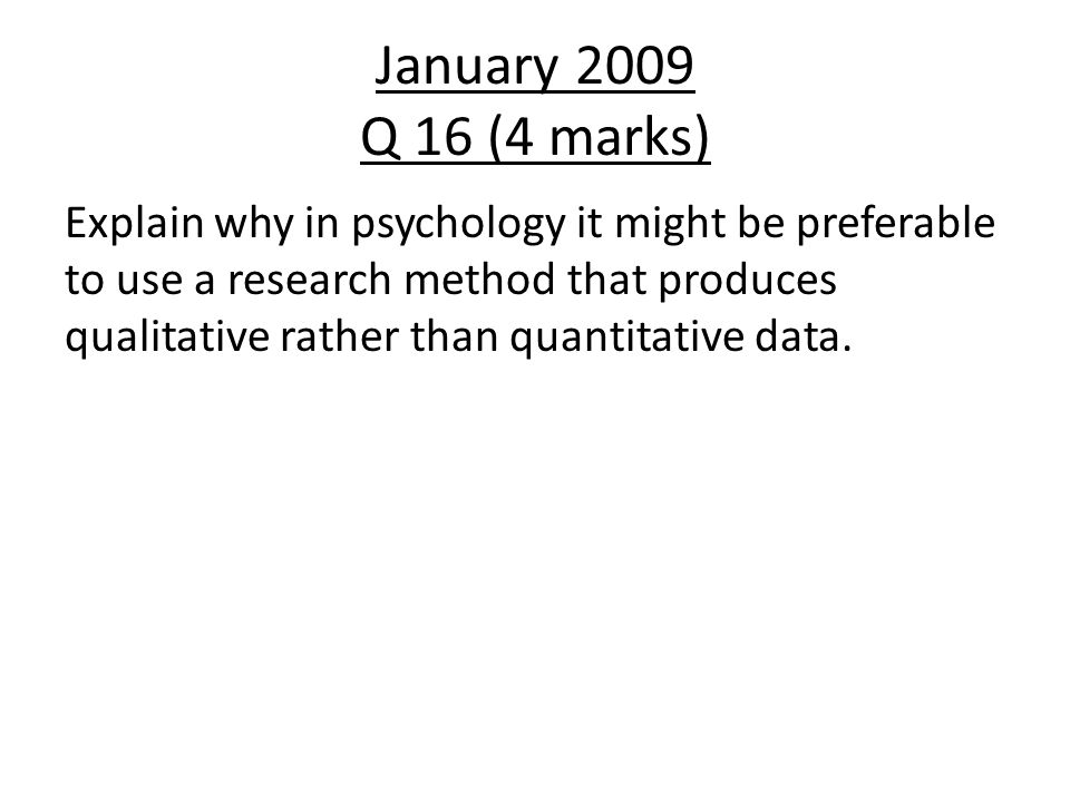 January 2011 Q16 (5 marks) As part of the course requirements for cognitive psychology you will have conducted a practical using an experiment.