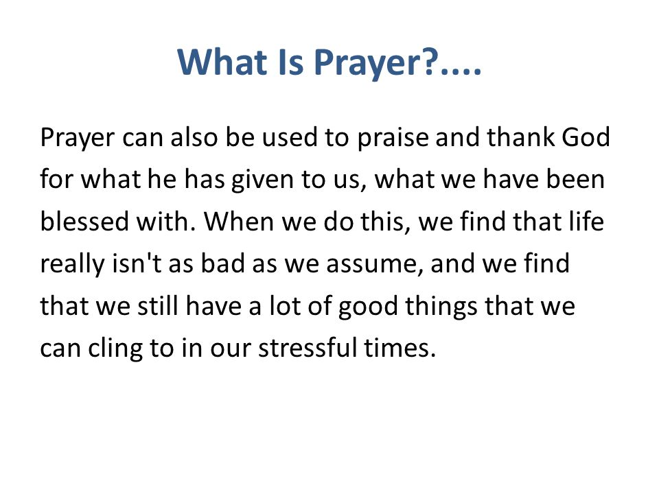 What Is Prayer?....Prayer is not just a one-way-street.