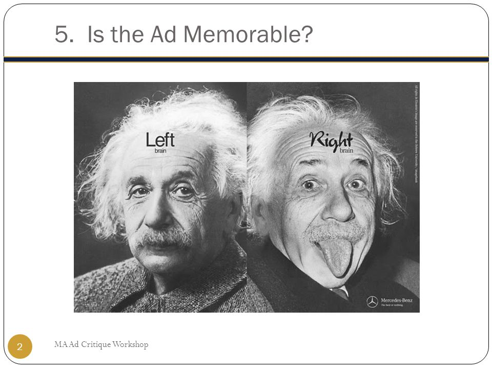 5. Is the Ad Memorable MA Ad Critique Workshop 2