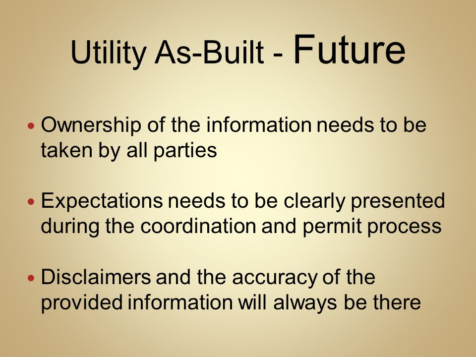 Ownership of the information needs to be taken by all parties Expectations needs to be clearly presented during the coordination and permit process Di