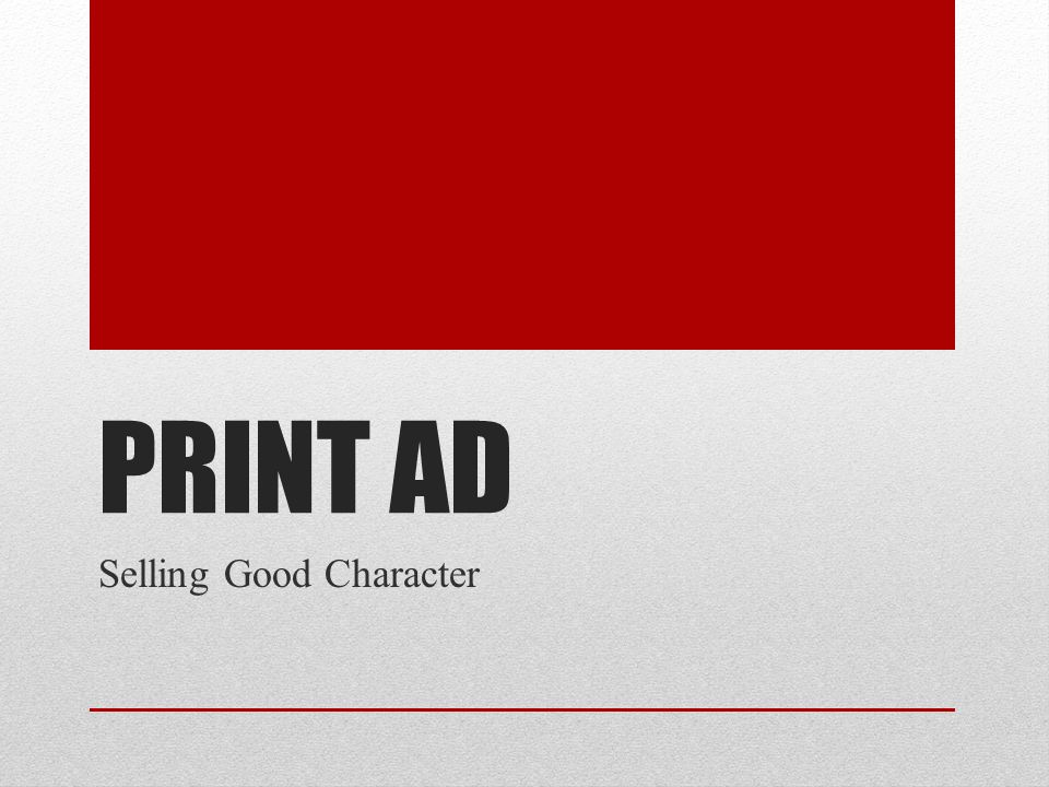 PRINT AD Selling Good Character