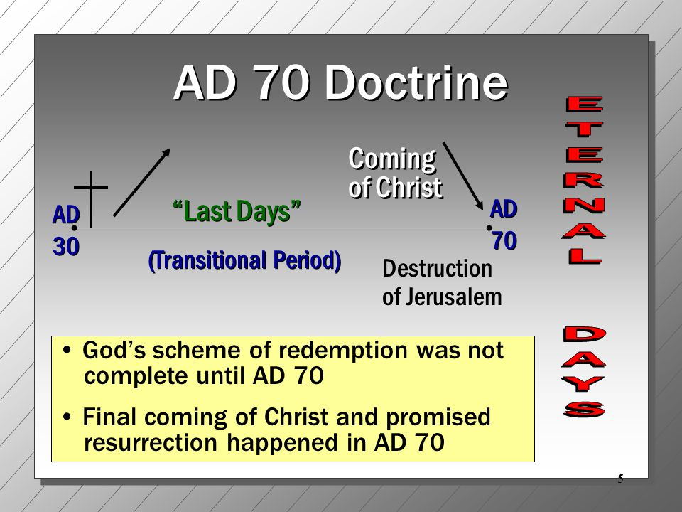 6 AD 70 Doctrine: Far-reaching Consequences If true, then all who hope in the actual, bodily, personal return of Jesus are deceived (1 Ths.