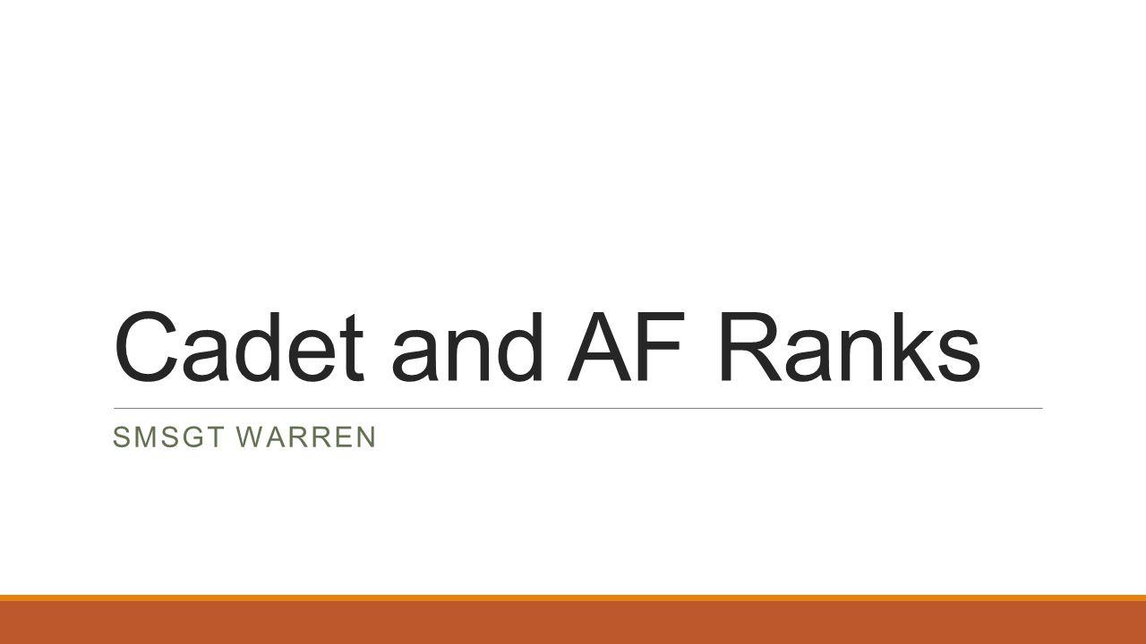 Cadet and AF Ranks SMSGT WARREN