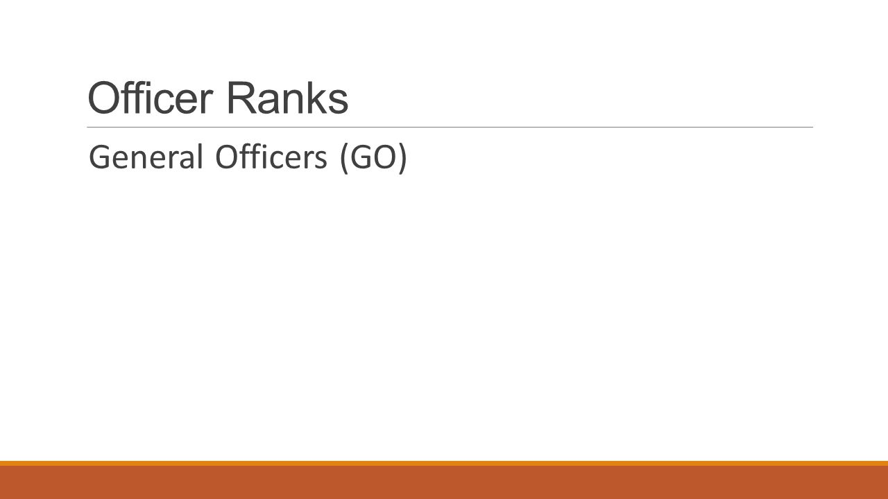 Officer Ranks General Officers (GO)