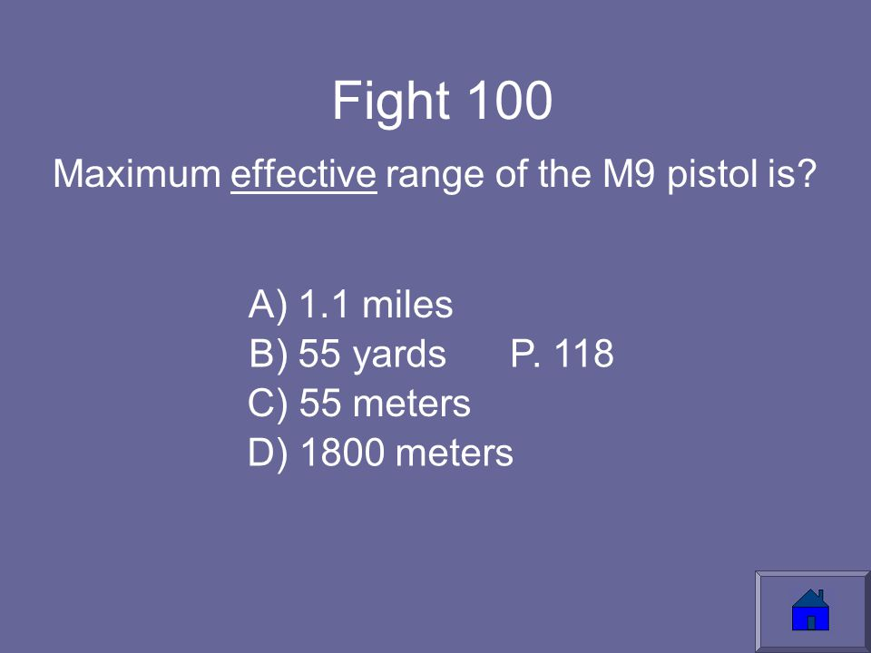 Fight 100 Maximum effective range of the M9 pistol is.
