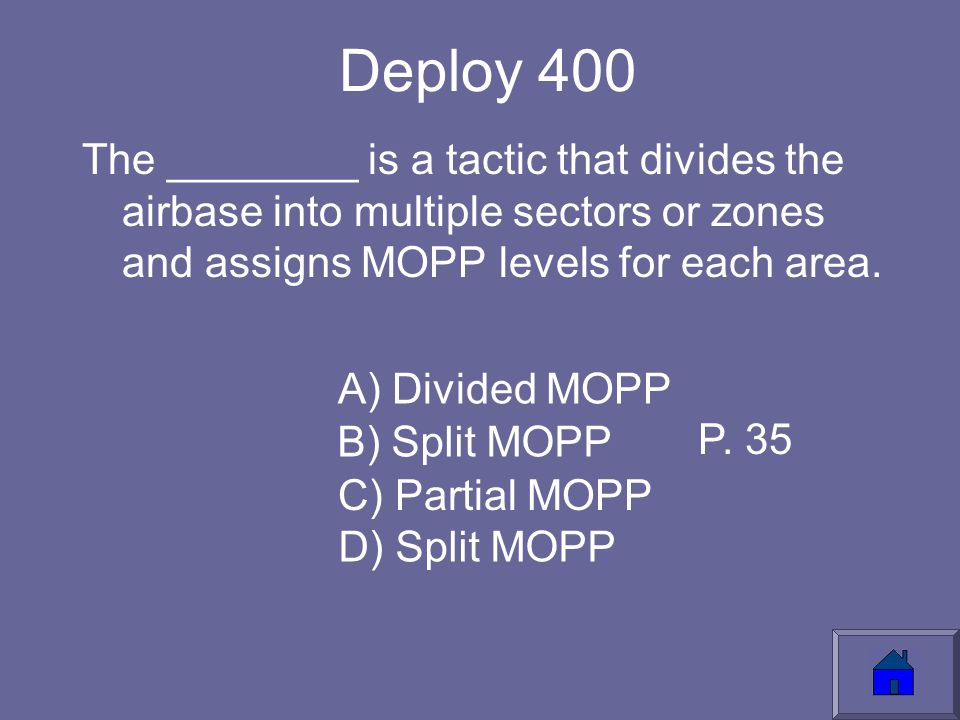 Deploy 400 The ________ is a tactic that divides the airbase into multiple sectors or zones and assigns MOPP levels for each area.