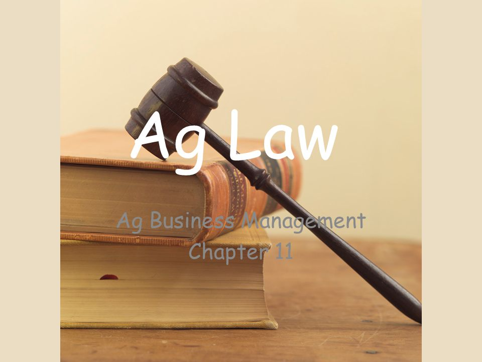 Ag Law Ag Business Management Chapter 11