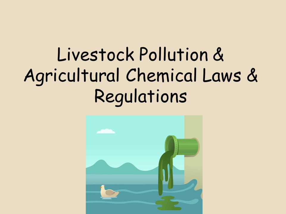 Livestock Pollution & Agricultural Chemical Laws & Regulations
