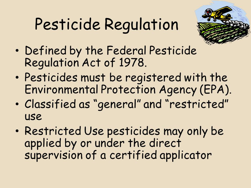 Pesticide Regulation Defined by the Federal Pesticide Regulation Act of 1978.