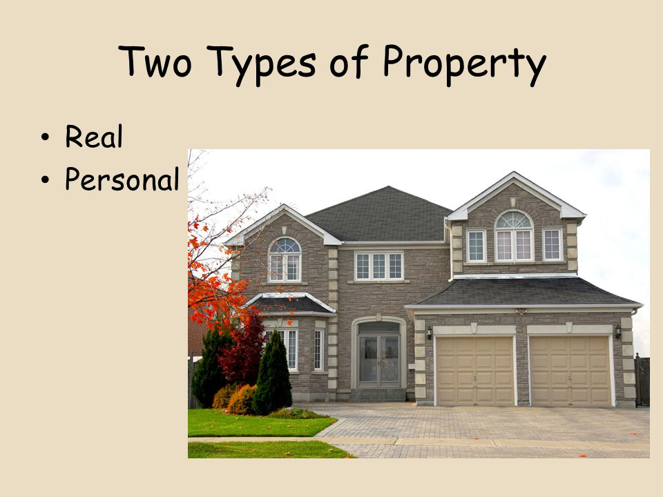 Two Types of Property Real Personal