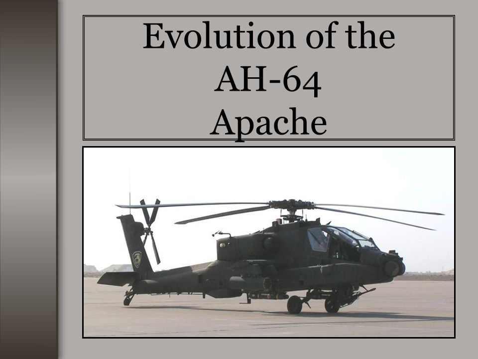 Evolution of the AH-64 Apache