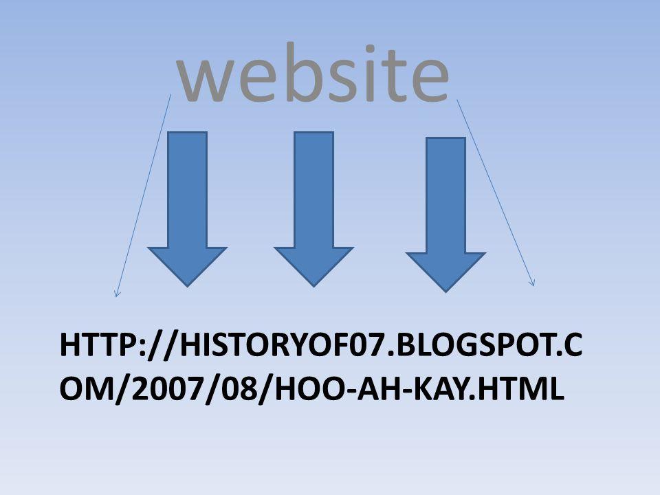 HTTP://HISTORYOF07.BLOGSPOT.C OM/2007/08/HOO-AH-KAY.HTML website