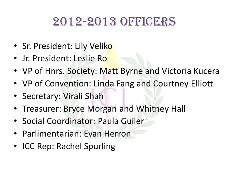 2012-2013 Officers Sr. President: Lily Veliko Jr.